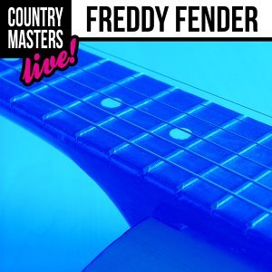 Country Masters: Freddy Fender (Live!)