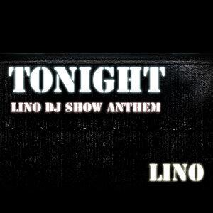 Tonight (Lino DJ Show Anthem)
