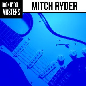 Rock n'  Roll Masters: Mitch Ryder