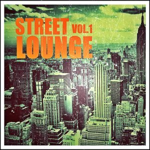 Street Lounge, Vol. 1