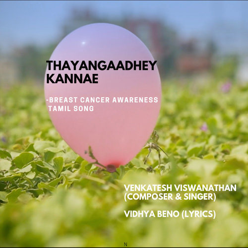 Thayangaadhe Kannae (Breast Cancer Awareness Tamil Song)