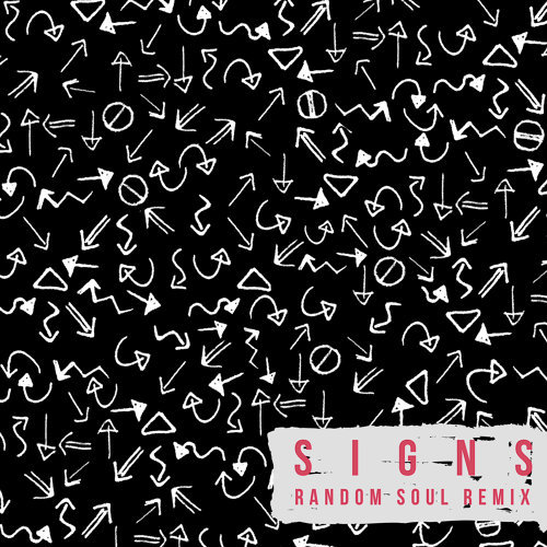 Signs (Random Soul Remix)