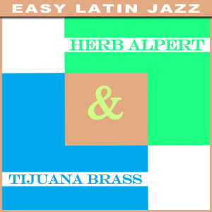 Herb Alpert & Tijuana Brass - Easy Latin Jazz