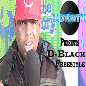 Factory78 Presents D-Black Freestyle - Single