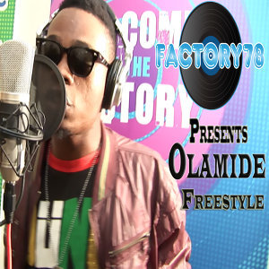 Factory78 Presents Olamide Freestyle - Single