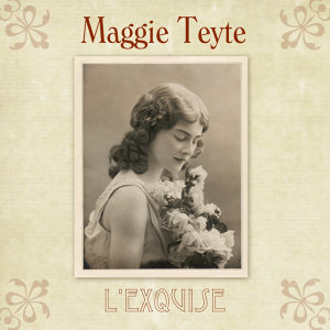 L'Exquise Maggie Teyte