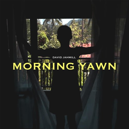 Morning Yawn (I Just Wanna Know)