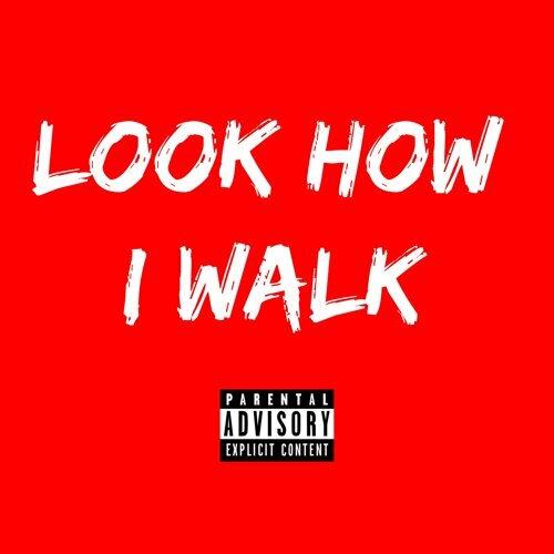 Look How I Walk
