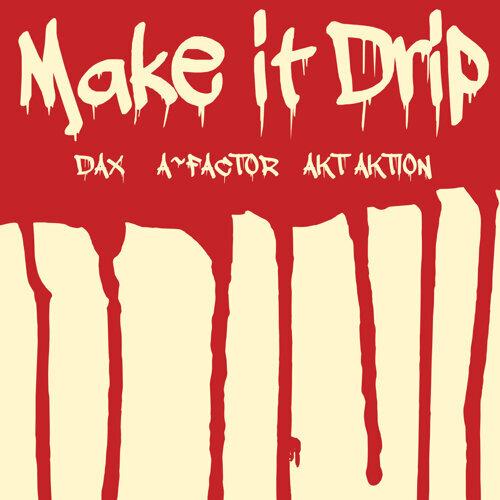 Make It Drip