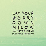 Lay Your Worry Down