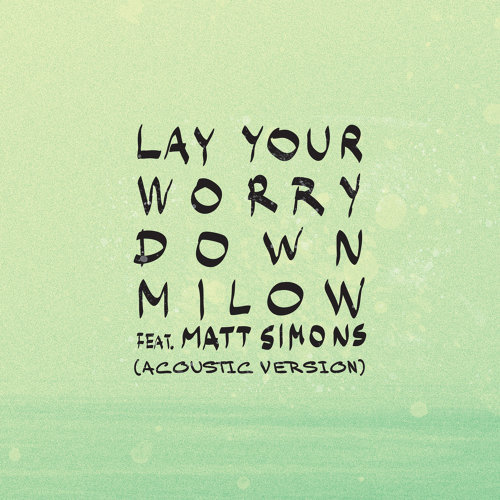 Lay Your Worry Down - Acoustic Version