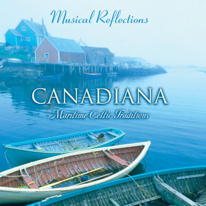 Canadiana: Maritime Celtic Traditions