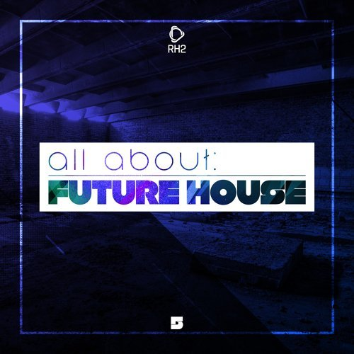 All About: Future House, Vol. 5