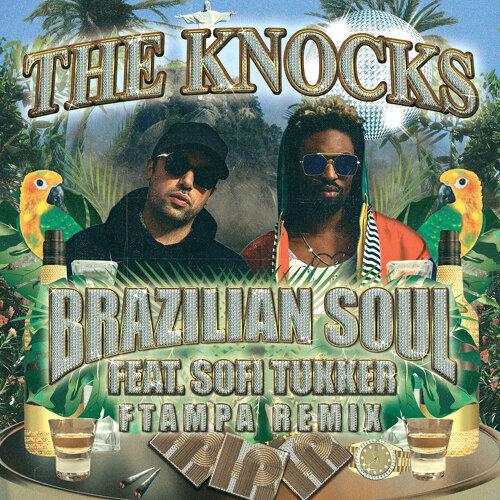 Brazilian Soul (feat. Sofi Tukker) - FTampa Remix
