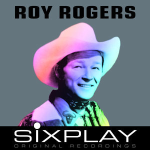 Six Play: Roy Rogers - EP