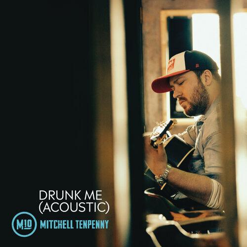 Drunk Me - Acoustic