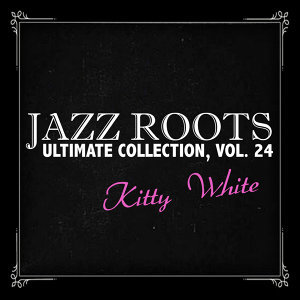 Jazz Roots Ultimate Collection, Vol. 24