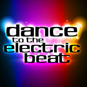 Dance to the Electric Beat