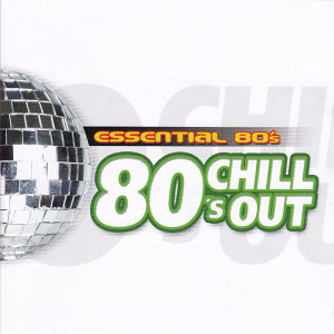 Essential 80's Chill Out