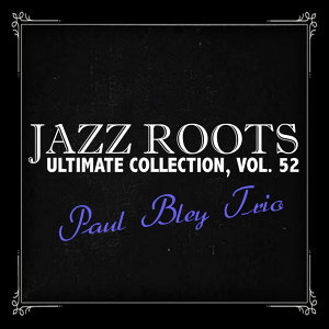 Jazz Roots Ultimate Collection, Vol. 52