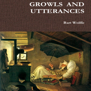 Growls and Utterances by Bart Wolffe