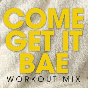 Come Get It Bae - Single