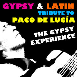 Gypsy & Latin Tribute to Paco De Lucía