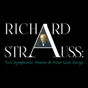 Richard Strauss: Two Symphonic Poems & Four Last Songs