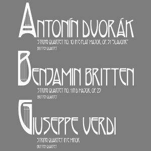 Dvorák: String Quartet No. 10, Verdi: String Quartet in E Minor & Britten: String Quartet No. 1
