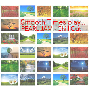 Smooth Times Play Pearl Jam Chill Out