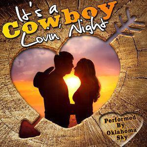 It's a Cowboy Lovin' Night