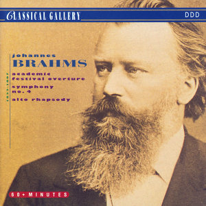 Brahms: Academic Festival Overture, Symphony No .4 in E Minor, Alto Rhapsody