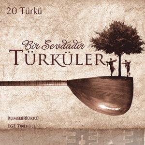 Bir Sevdadır Türküler: Rumeli ve Ege Türküleri