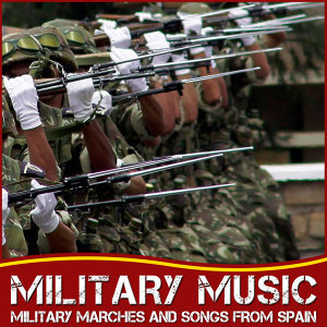 Military Music. Military Marches and Army Song from Spain