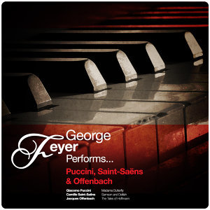 George Feyer Performs... Puccini, Saint-Saëns & Offenbach