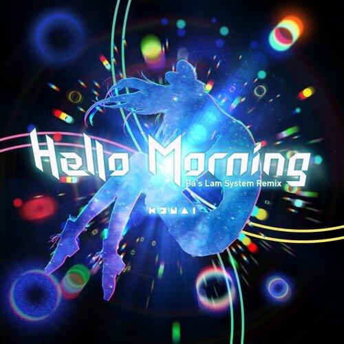 Hello, Morning (Pa's Lam System Remix) (Hello, Morning (Pa's Lam System Remix))