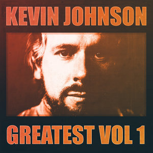 Greatest Vol.1 - Kevin Johnson