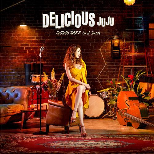 Delicious - JUJU's Jazz 3rd Dish