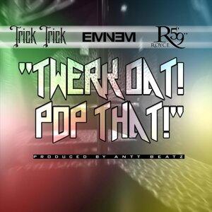 "Twerk Dat Pop That (Clean) [feat. Eminem & Royce da 5'9""]"