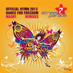 Dance for Freedom (Official Street Parade Hymn 2013) [Remixes]