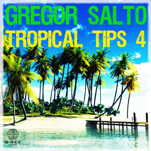 Gregor Salto - Tropical Tips 4