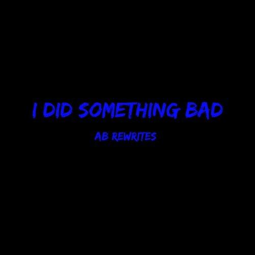 I Did Something Bad