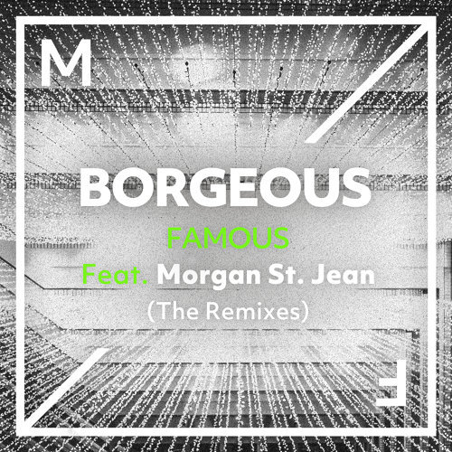 Famous (feat. Morgan St. Jean) - The Remixes