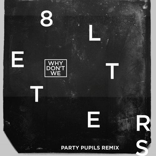 8 Letters - Party Pupils Remix