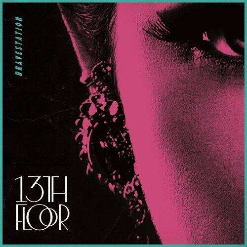 13th Floor-Bravestation-KKBOX