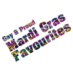 Gay & Proud: Mardi Gras Favourites