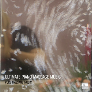 Ultimate Piano Massage Music - Relaxing Piano Music for Meditation, Relaxation, Massage Therapy, Healing, Sleep, Yoga and Spa