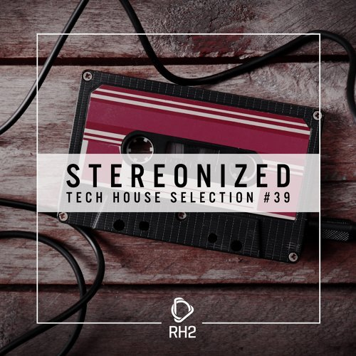 Stereonized - Tech House Selection, Vol. 39