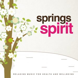Springs Spirit - Relaxing Music for Health and Wellbeing
