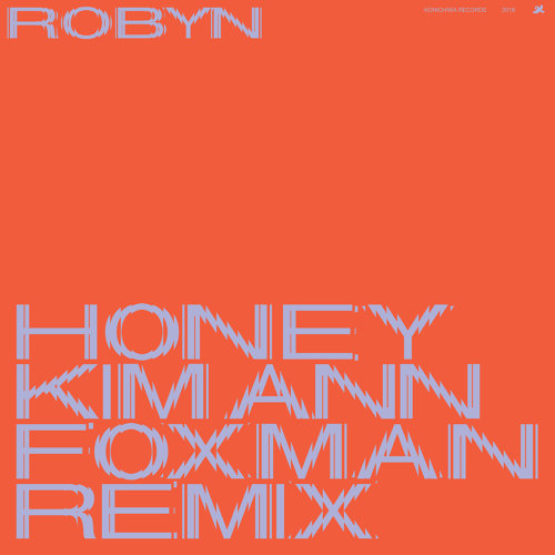 Honey - Kim Ann Foxman Remix